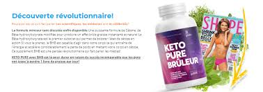 Keto Pure Bruleur - pour mincir - composition - site officiel - Amazon